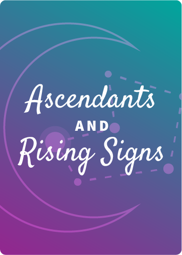 Ascendants and Rising Signs