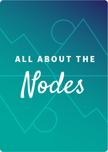 All About the Nodes